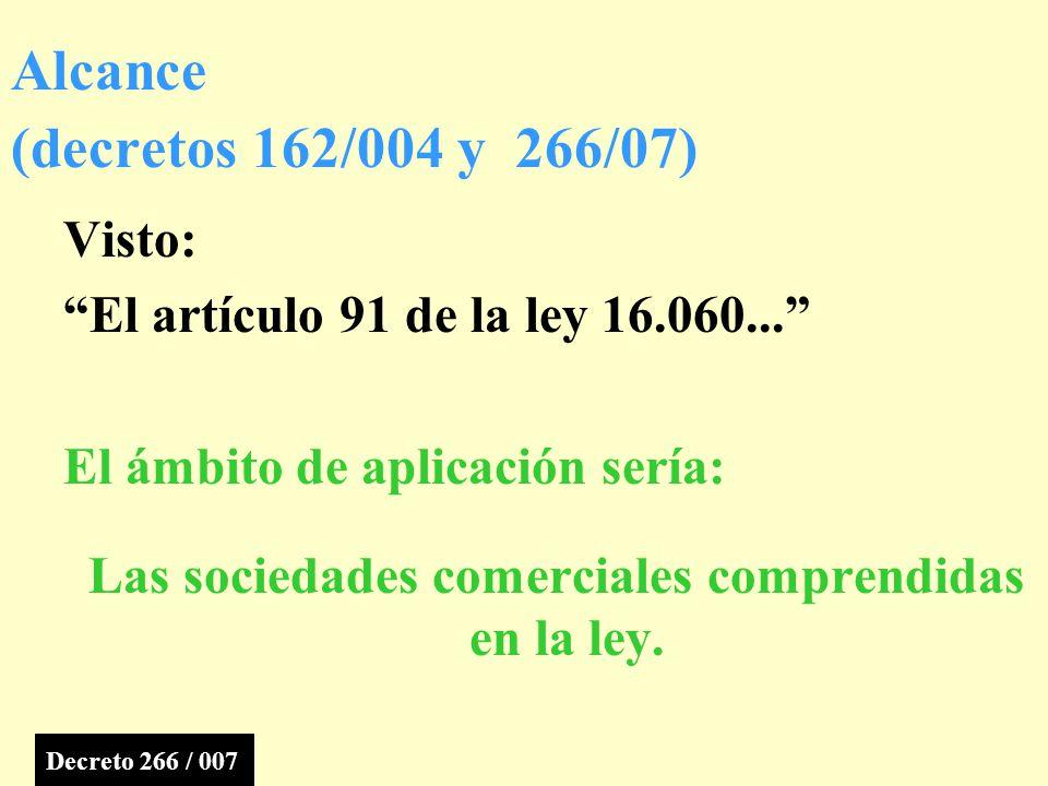Visto: El artículo 91 de la ley 16.060...