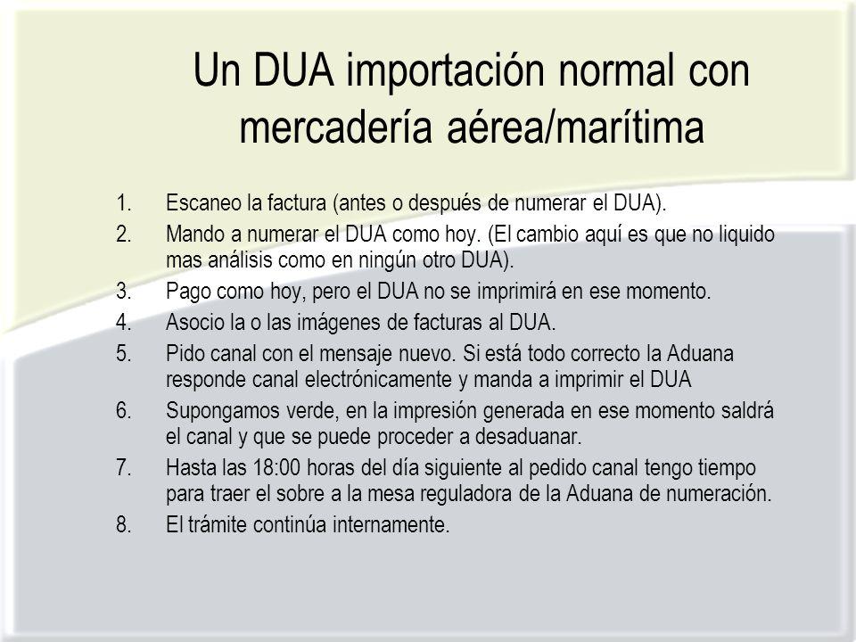 Un DUA importación normal con mercadería aérea/marítima 1.Escaneo la factura (antes o después de numerar el DUA).