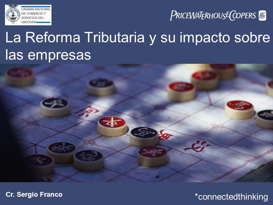 Cr. Sergio Franco La Reforma Tributaria y su impacto sobre las empresas *connectedthinking