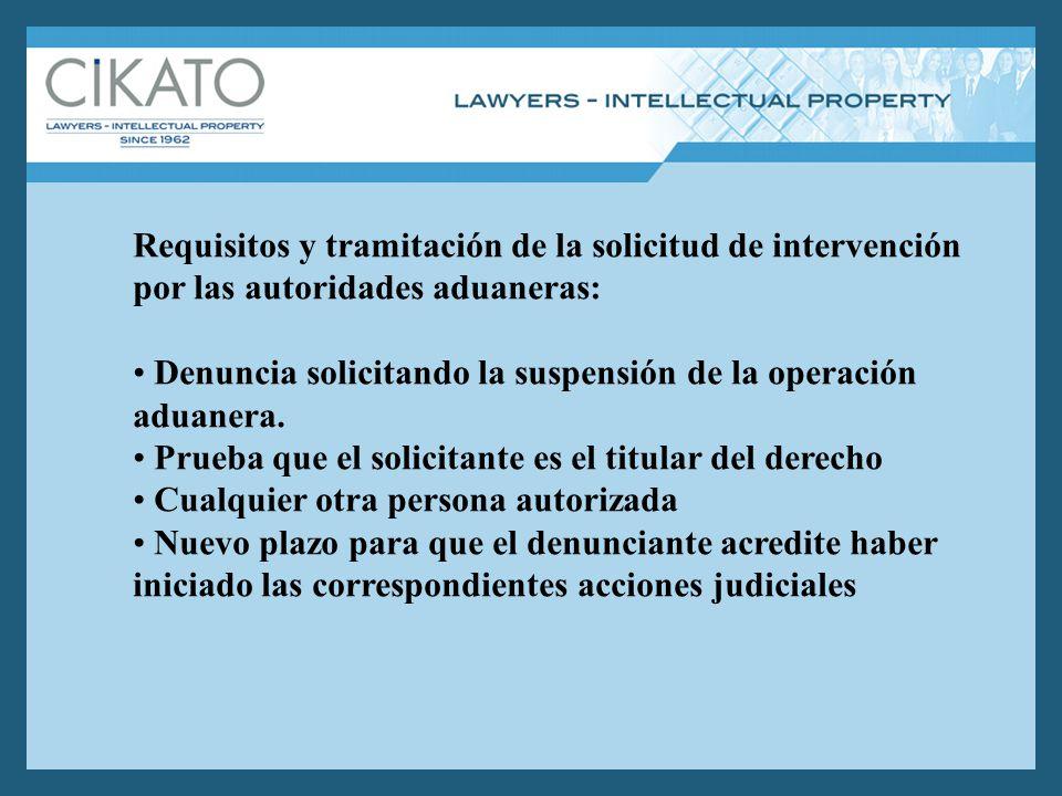 Requisitos y tramitación de la solicitud de intervención por las autoridades aduaneras: Denuncia solicitando la suspensión de la operación aduanera.