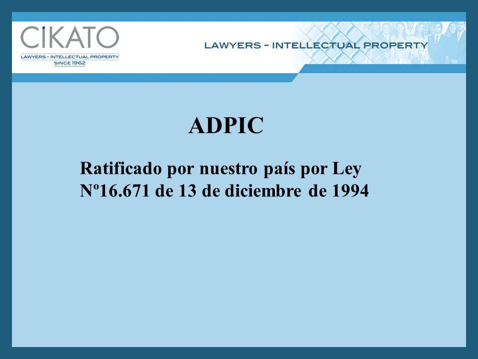 ADPIC Ratificado por nuestro país por Ley Nº16.671 de 13 de diciembre de 1994