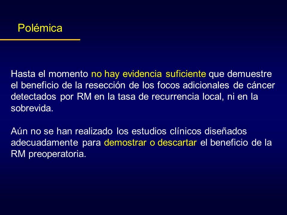 Hasta el momento no hay evidencia suficiente que demuestre el beneficio de la resección de los focos adicionales de cáncer detectados por RM en la tas