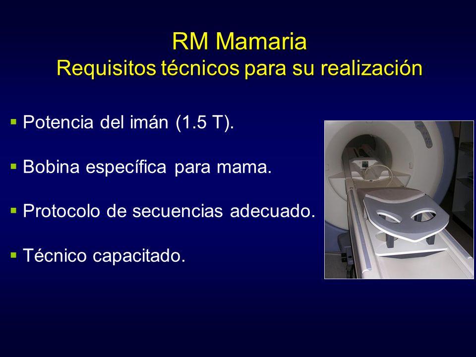 Potencia del imán (1.5 T). Bobina específica para mama. Protocolo de secuencias adecuado. Técnico capacitado. RM Mamaria Requisitos técnicos para su r