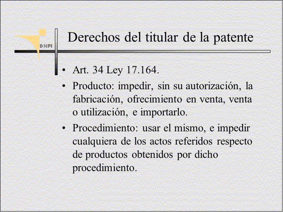 Derechos del titular de la patente Art. 34 Ley 17.164. Producto: impedir, sin su autorización, la fabricación, ofrecimiento en venta, venta o utilizac