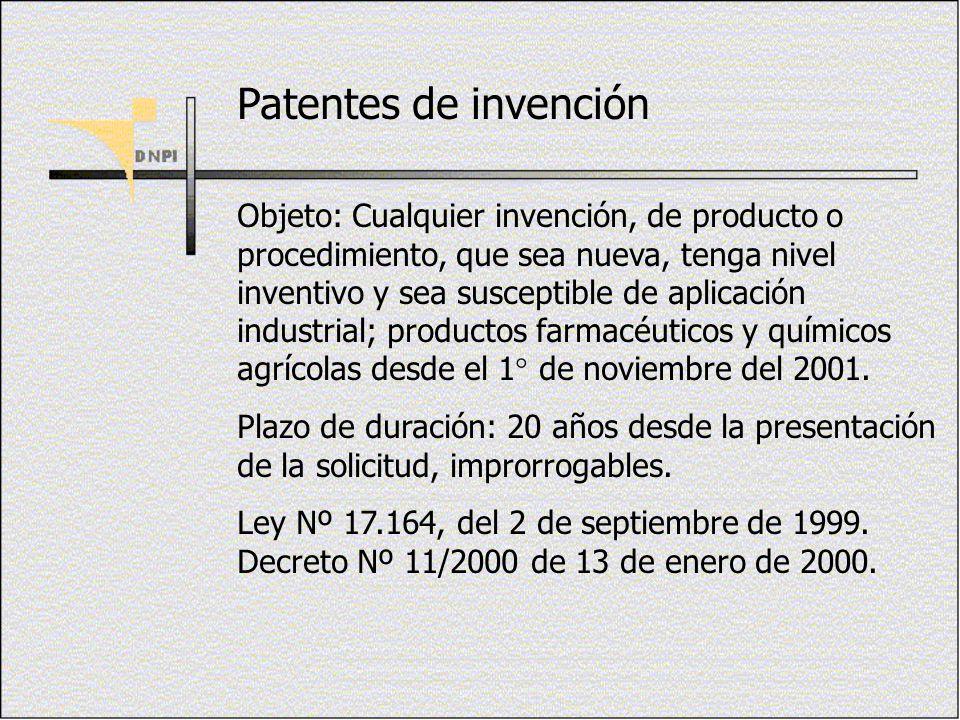 Patentes de invención Objeto: Cualquier invención, de producto o procedimiento, que sea nueva, tenga nivel inventivo y sea susceptible de aplicación i
