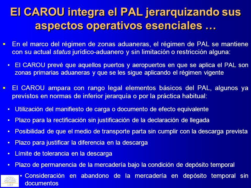 MEF El CAROU integra el PAL jerarquizando sus aspectos operativos esenciales … En el marco del régimen de zonas aduaneras, el régimen de PAL se mantie