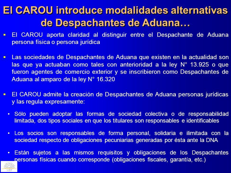 MEF El CAROU aporta claridad al distinguir entre el Despachante de Aduana persona física o persona jurídica Las sociedades de Despachantes de Aduana q