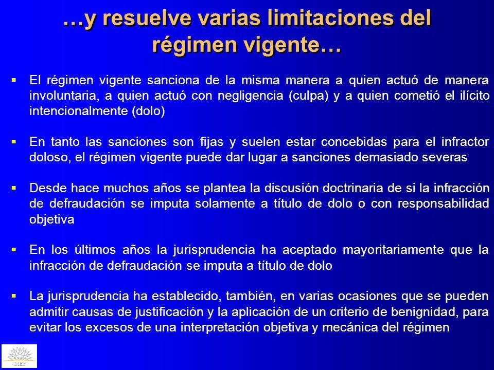 MEF El régimen vigente sanciona de la misma manera a quien actuó de manera involuntaria, a quien actuó con negligencia (culpa) y a quien cometió el il