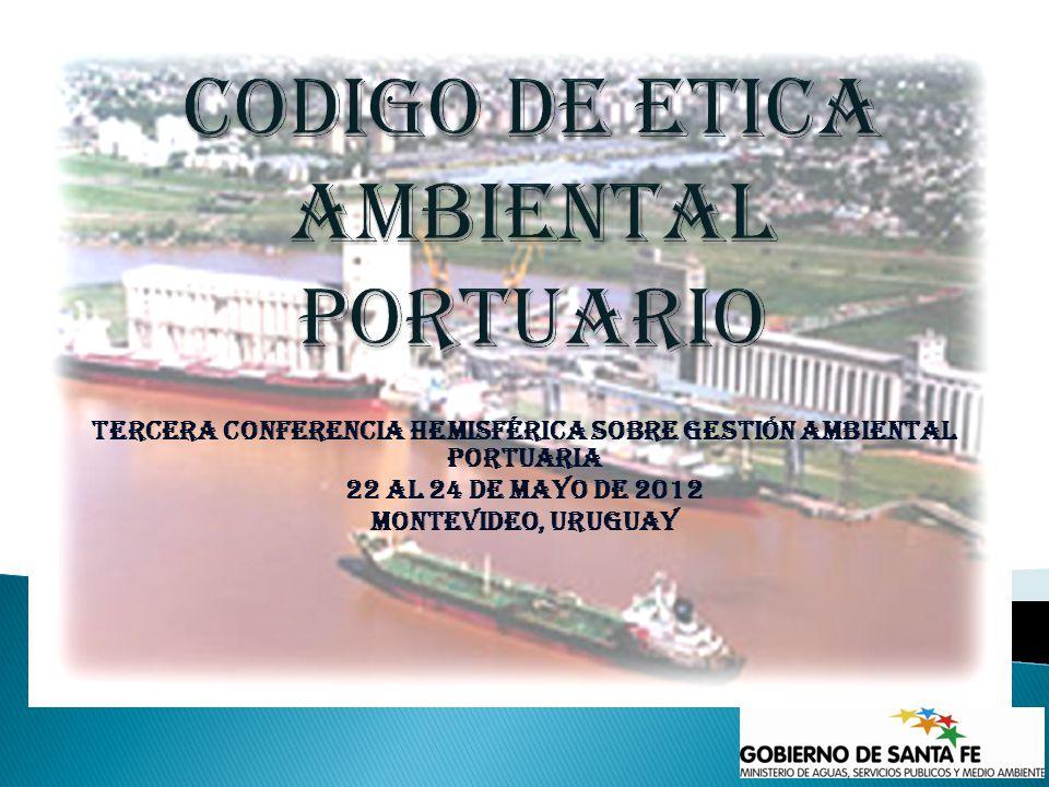 TERCERA CONFERENCIA HEMISFÉRICA SOBRE GESTIÓN AMBIENTAL PORTUARIA 22 al 24 de mayo de 2012 Montevideo, Uruguay