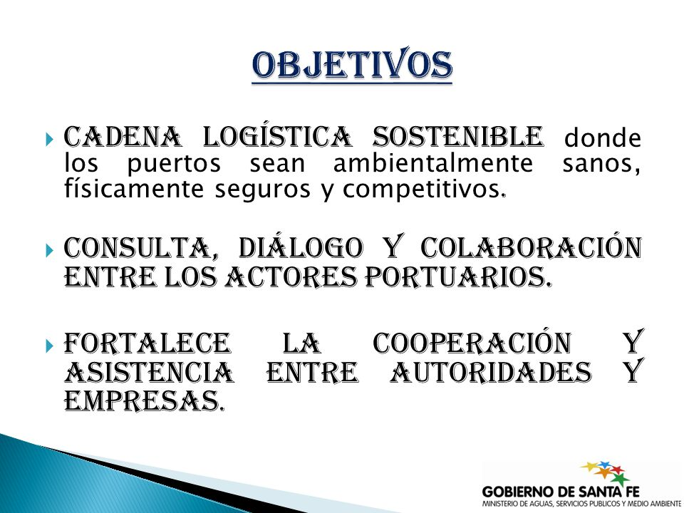 Cadena logística sostenible donde los puertos sean ambientalmente sanos, físicamente seguros y competitivos. Consulta, diálogo y colaboración entre lo