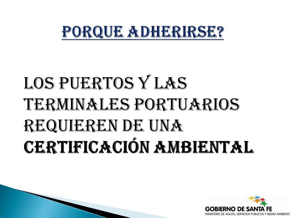 los puertos y las terminales portuarios requieren de una certificación ambiental