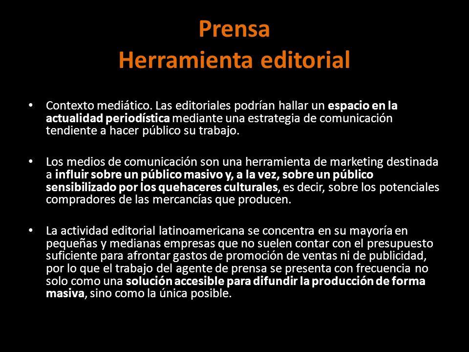 Prensa Herramienta editorial Contexto mediático. Las editoriales podrían hallar un espacio en la actualidad periodística mediante una estrategia de co