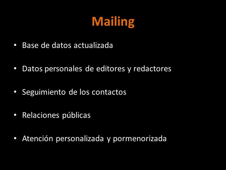 Mailing Base de datos actualizada Datos personales de editores y redactores Seguimiento de los contactos Relaciones públicas Atención personalizada y