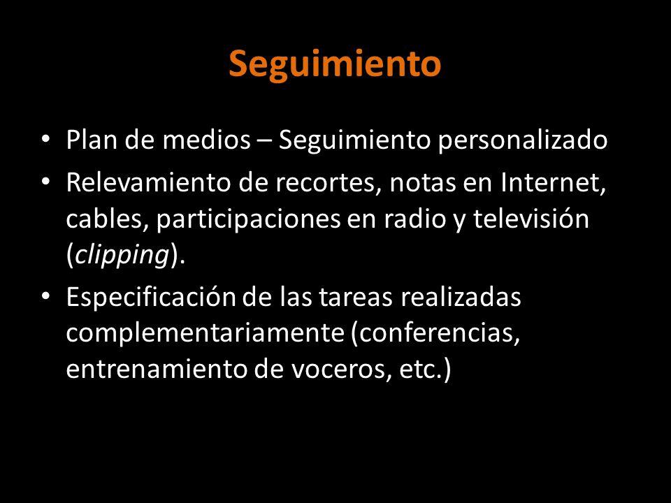 Seguimiento Plan de medios – Seguimiento personalizado Relevamiento de recortes, notas en Internet, cables, participaciones en radio y televisión (cli