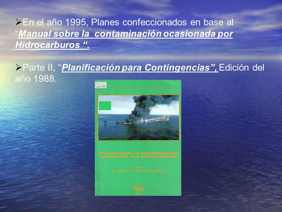 En el año 1995, Planes confeccionados en base alManual sobre la contaminación ocasionada por Hidrocarburos. Parte II, Planificación para Contingencias