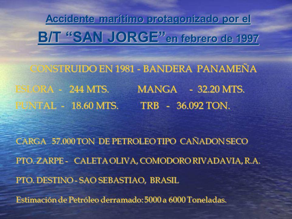 Accidente marítimo protagonizado por el B/T SAN JORGE en febrero de 1997 CONSTRUIDO EN 1981 - BANDERA PANAMEÑA ESLORA - 244 MTS. MANGA - 32.20 MTS. PU