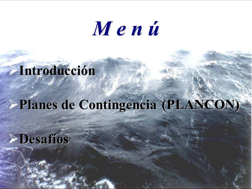 M e n ú Introducción Introducción Planes de Contingencia (PLANCON) Planes de Contingencia (PLANCON) Desafíos Desafíos