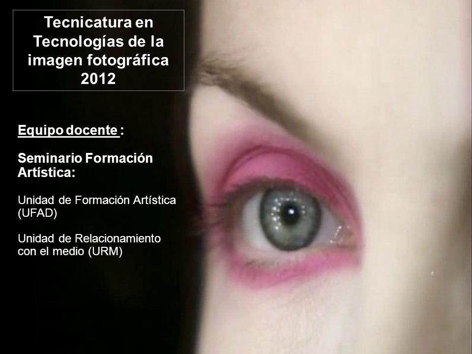 Tecnicatura en Tecnologías de la imagen fotográfica 2012 BASES EPISTEMOLÓGICAS