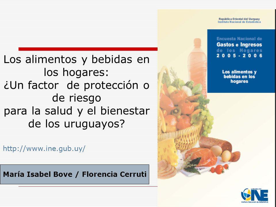 Los alimentos y bebidas en los hogares: ¿Un factor de protección o de riesgo para la salud y el bienestar de los uruguayos? http://www.ine.gub.uy/ Mar