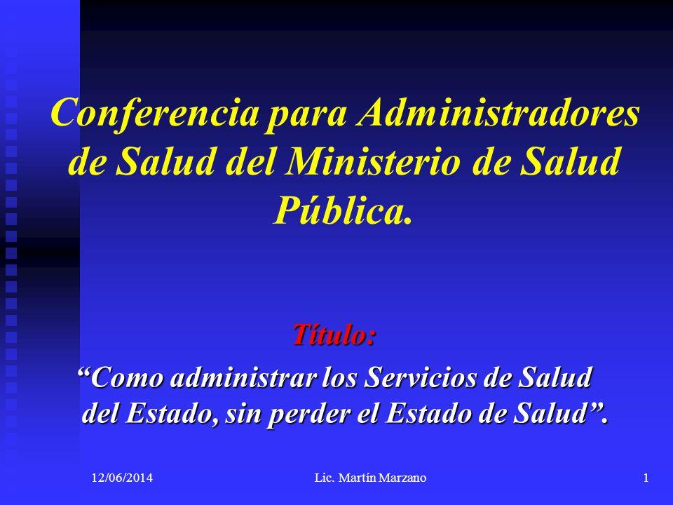 Conferencia para Administradores de Salud del Ministerio de Salud Pública. Título: Como administrar los Servicios de Salud del Estado, sin perder el E