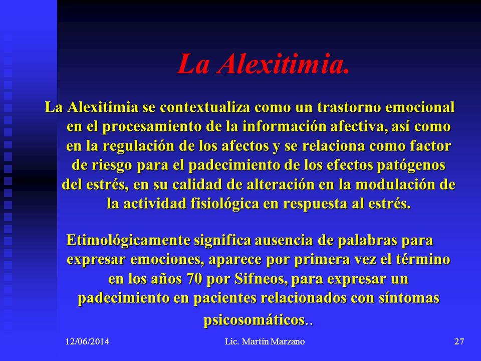 La Alexitimia. La Alexitimia se contextualiza como un trastorno emocional en el procesamiento de la información afectiva, así como en la regulación de
