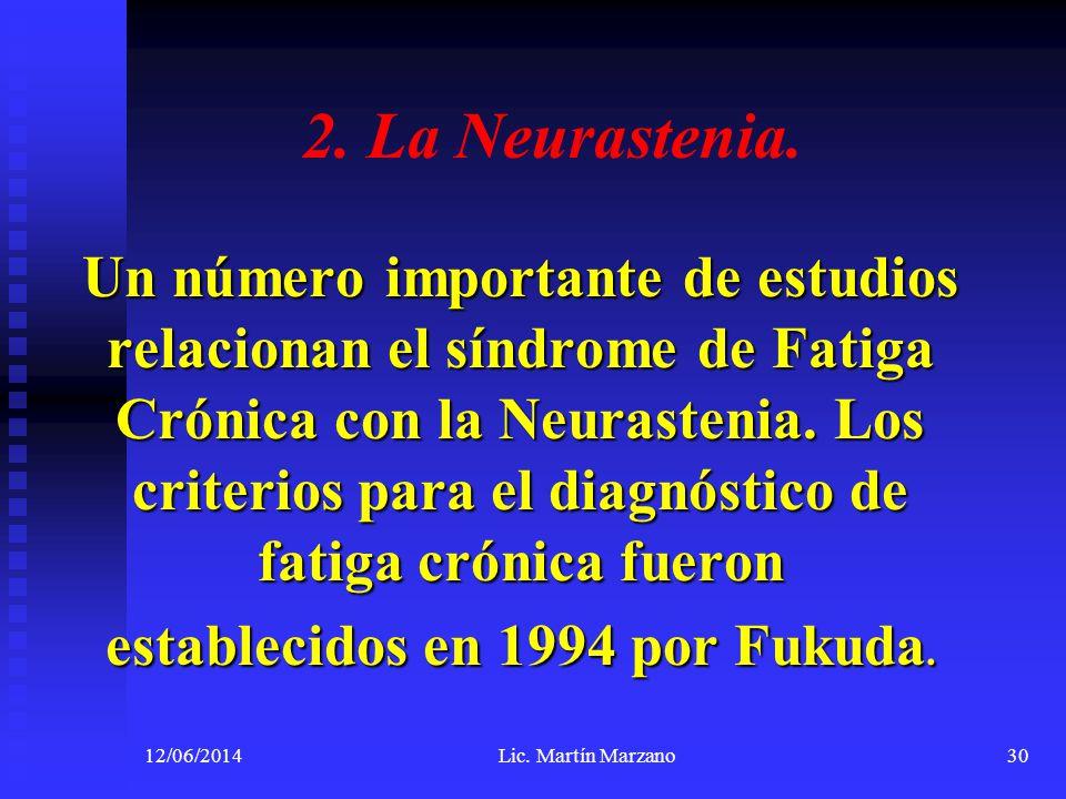 2. La Neurastenia. Un número importante de estudios relacionan el síndrome de Fatiga Crónica con la Neurastenia. Los criterios para el diagnóstico de
