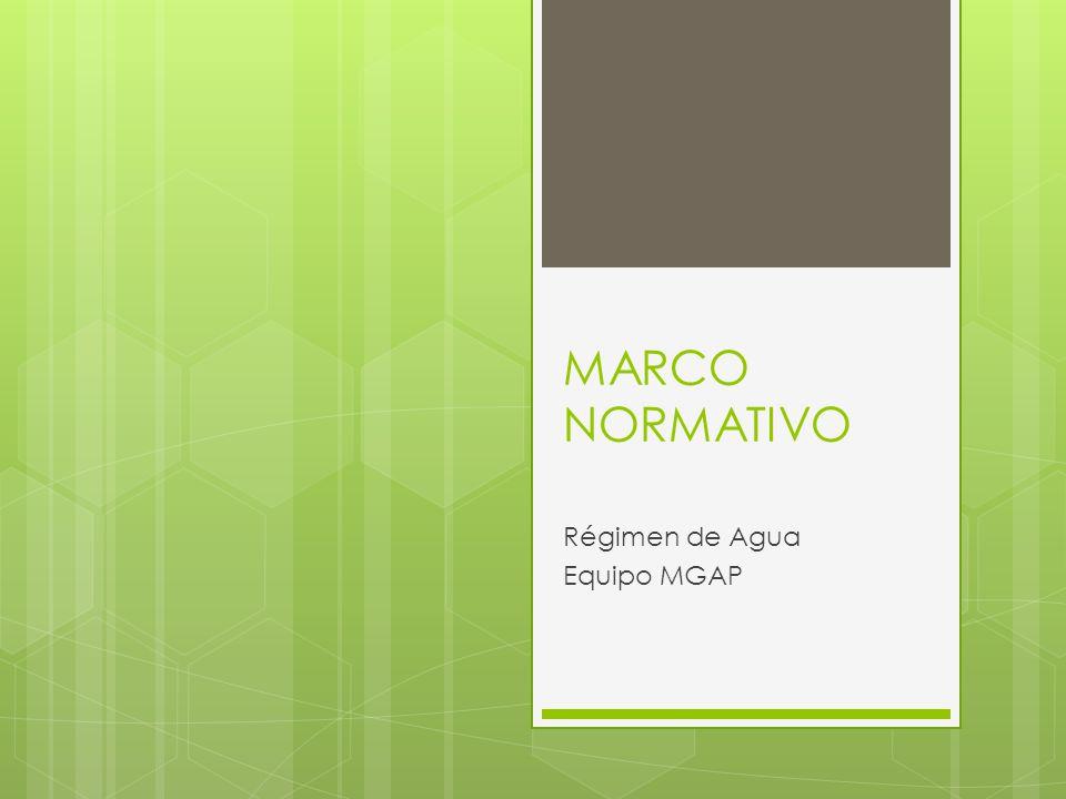 MARCO NORMATIVO Régimen de Agua Equipo MGAP
