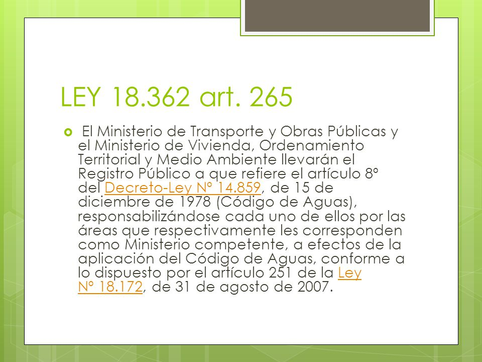 LEY 18.362 art. 265 El Ministerio de Transporte y Obras Públicas y el Ministerio de Vivienda, Ordenamiento Territorial y Medio Ambiente llevarán el Re