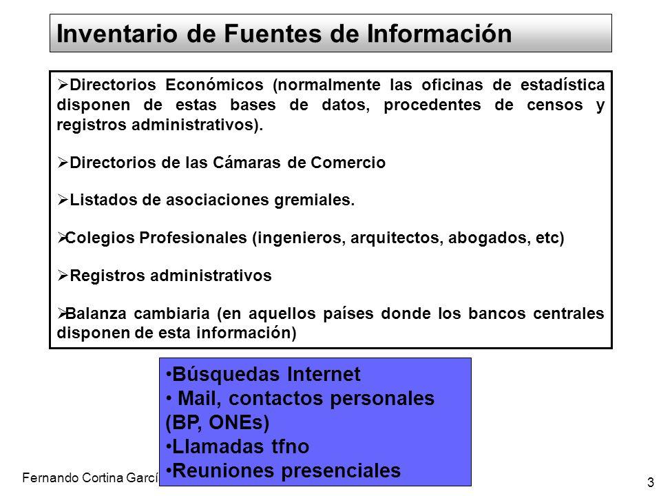 Fernando Cortina García 3 Inventario de Fuentes de Información Directorios Económicos (normalmente las oficinas de estadística disponen de estas bases