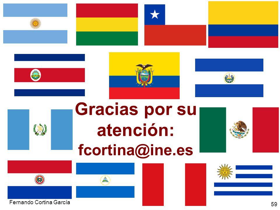 Fernando Cortina García 59 Gracias por su atención: fcortina@ine.es