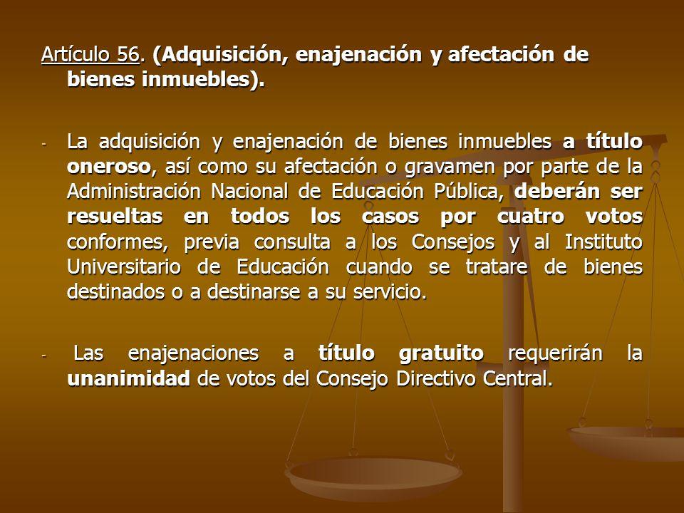 Artículo 56. (Adquisición, enajenación y afectación de bienes inmuebles).