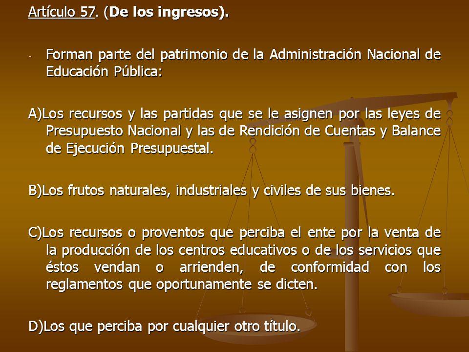 Artículo 57. (De los ingresos).