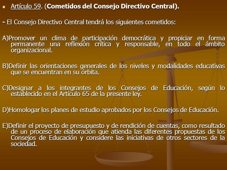 Artículo 59. (Cometidos del Consejo Directivo Central).