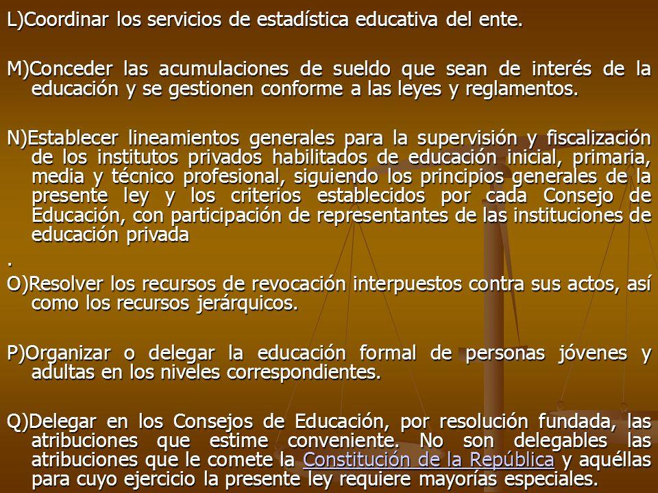 L)Coordinar los servicios de estadística educativa del ente.