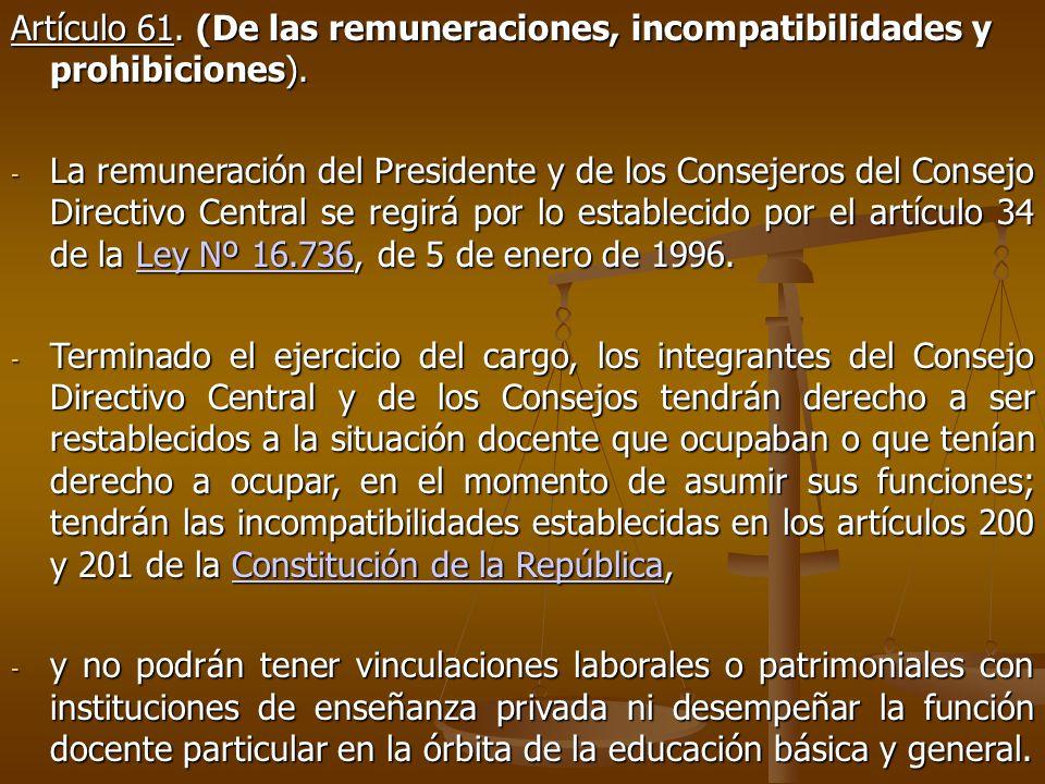 Artículo 61. (De las remuneraciones, incompatibilidades y prohibiciones).
