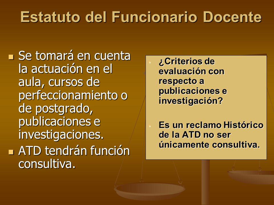 Estatuto del Funcionario Docente Se tomará en cuenta la actuación en el aula, cursos de perfeccionamiento o de postgrado, publicaciones e investigaciones.