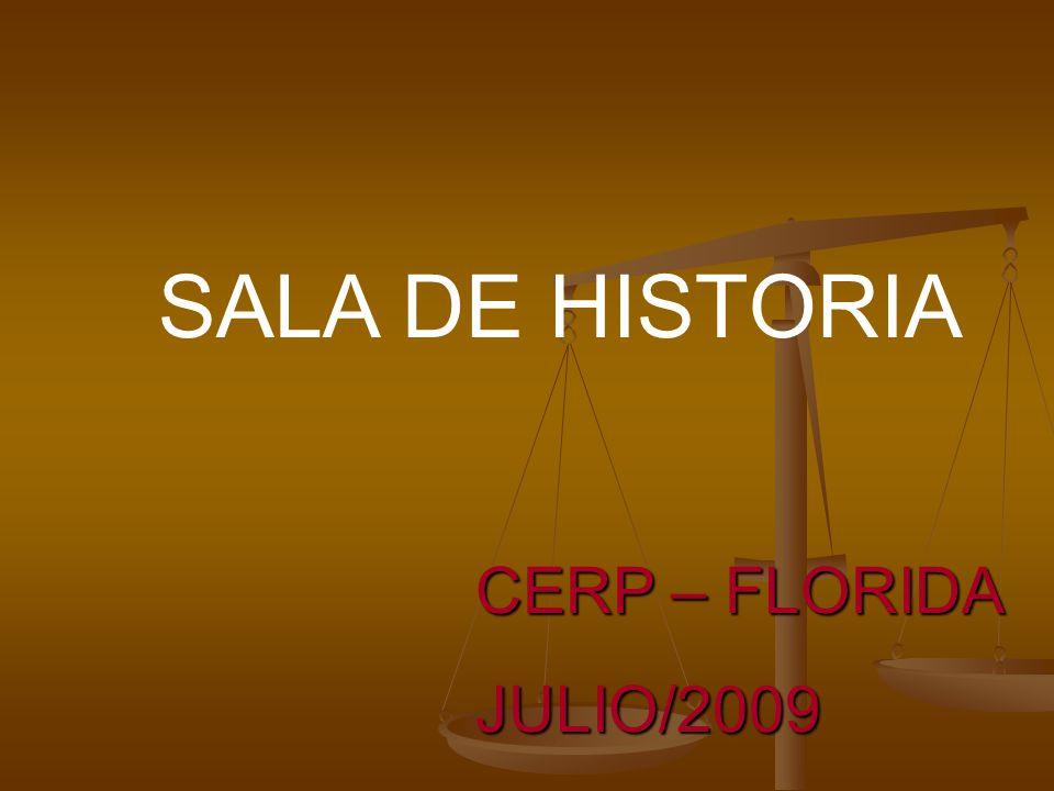SALA DE HISTORIA CERP – FLORIDA JULIO/2009