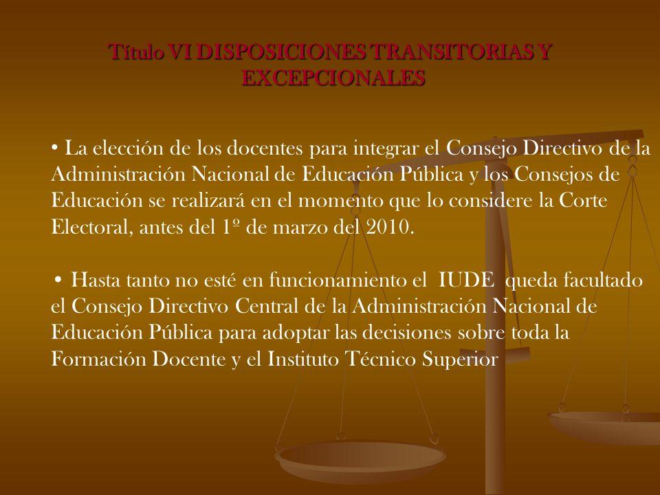 La elección de los docentes para integrar el Consejo Directivo de la Administración Nacional de Educación Pública y los Consejos de Educación se realizará en el momento que lo considere la Corte Electoral, antes del 1º de marzo del 2010.