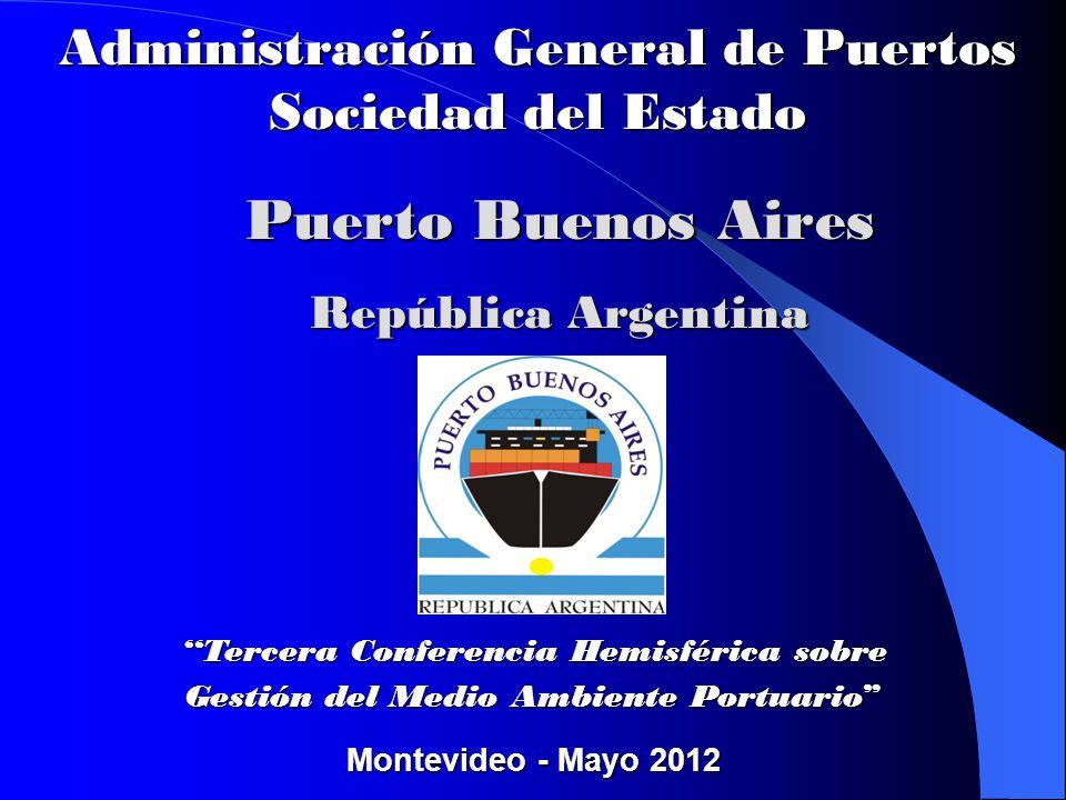 Tercera Conferencia Hemisférica sobre Gestión del Medio Ambiente Portuario Montevideo - Mayo 2012 Administración General de Puertos Sociedad del Estad