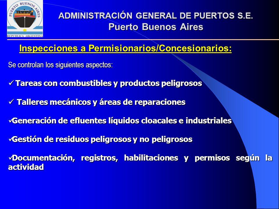 Se controlan los siguientes aspectos: Tareas con combustibles y productos peligrosos Tareas con combustibles y productos peligrosos Talleres mecánicos