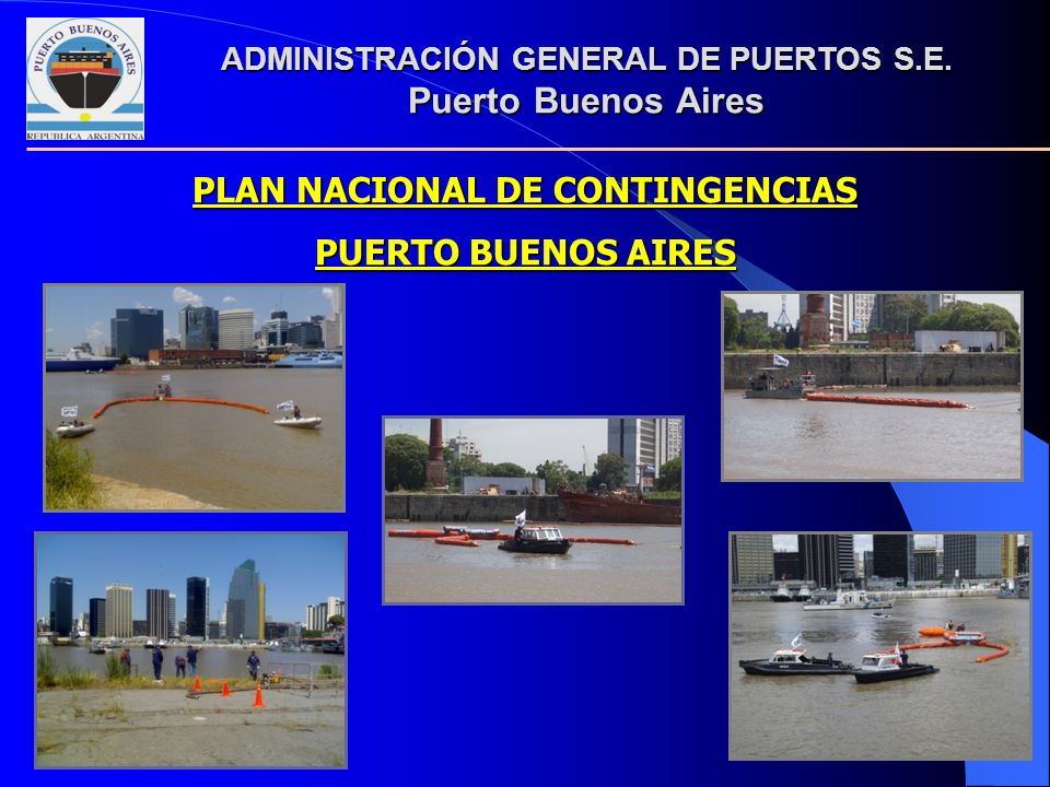 PLAN NACIONAL DE CONTINGENCIAS PUERTO BUENOS AIRES ADMINISTRACIÓN GENERAL DE PUERTOS S.E. Puerto Buenos Aires