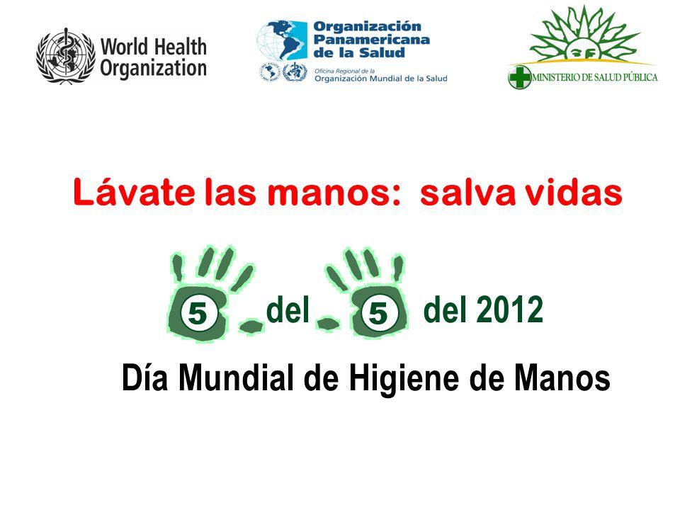del del 2012 Día Mundial de Higiene de Manos Lávate las manos: salva vidas 55