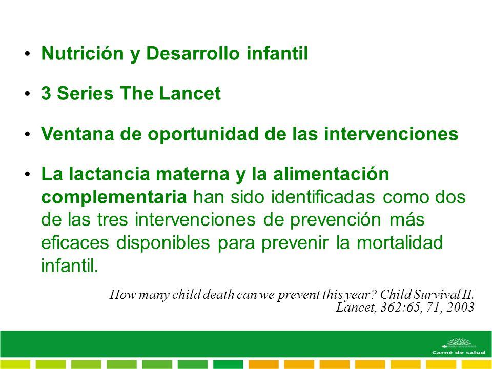 Nutrición y Desarrollo infantil 3 Series The Lancet Ventana de oportunidad de las intervenciones La lactancia materna y la alimentación complementaria