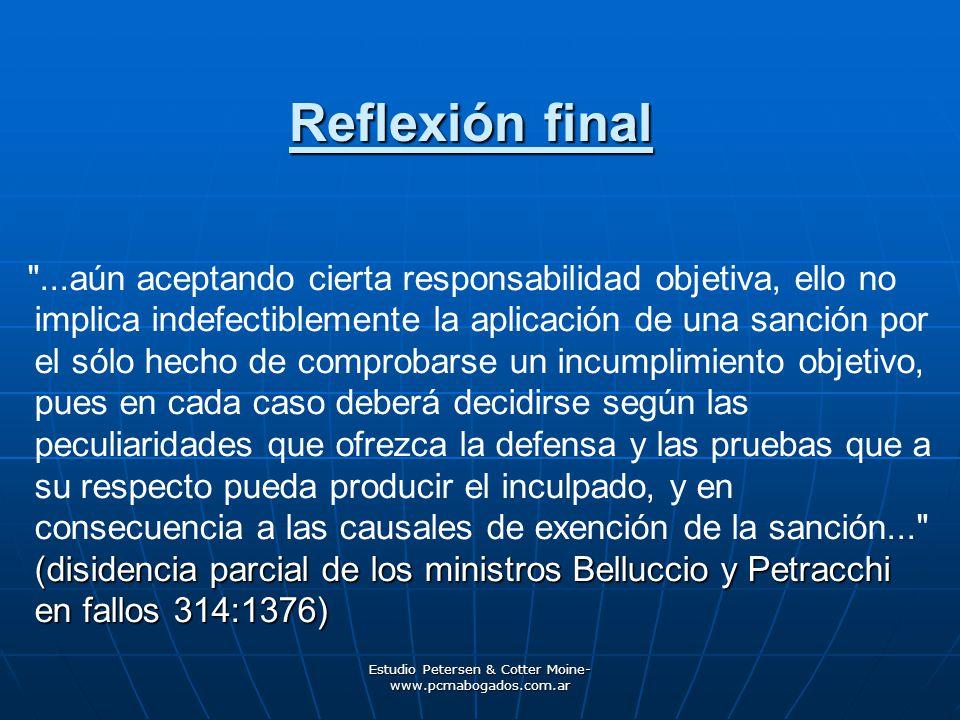 Estudio Petersen & Cotter Moine- www.pcmabogados.com.ar Reflexión final (disidencia parcial de los ministros Belluccio y Petracchi en fallos 314:1376)