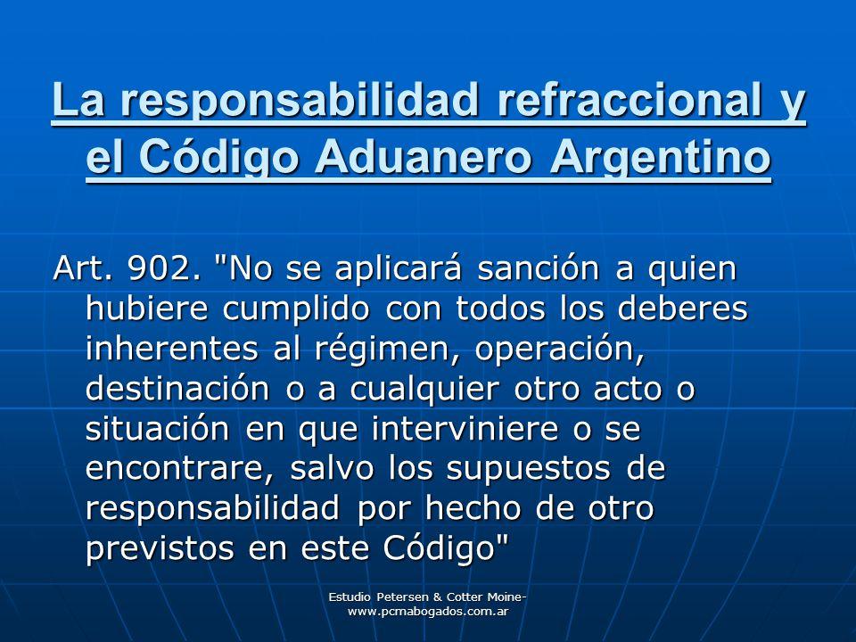 Estudio Petersen & Cotter Moine- www.pcmabogados.com.ar La responsabilidad refraccional y el Código Aduanero Argentino Art. 902.