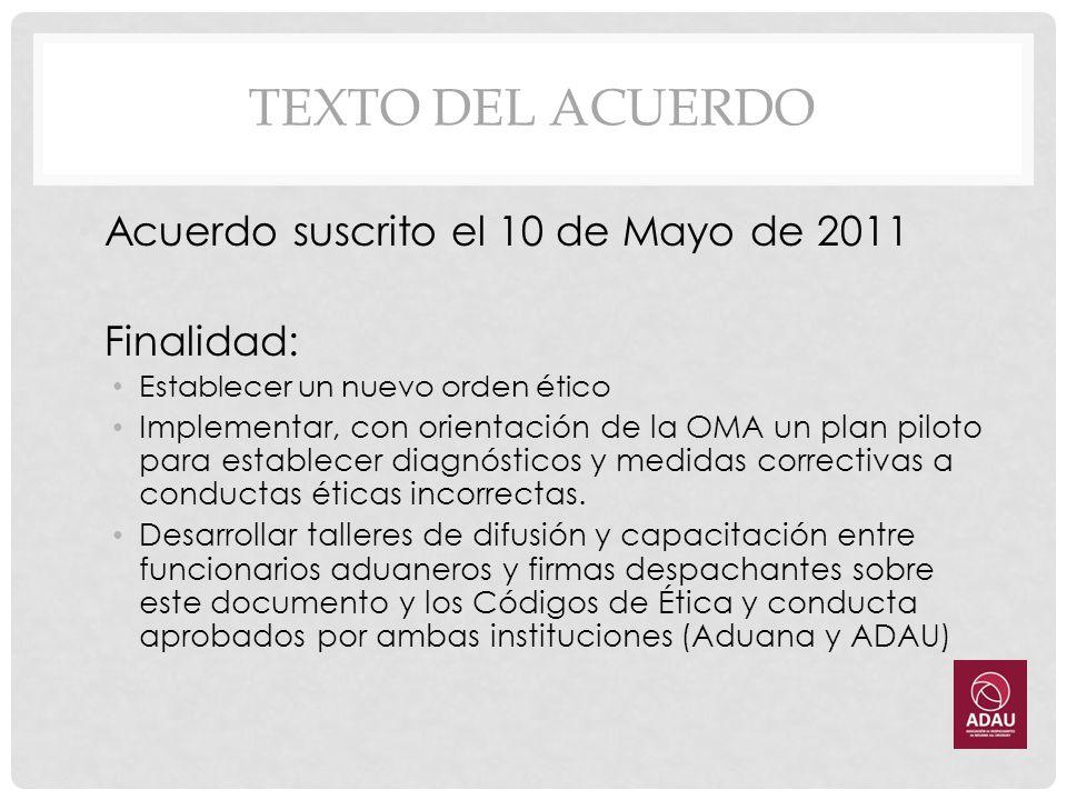 TEXTO DEL ACUERDO Acuerdo suscrito el 10 de Mayo de 2011 Finalidad: Establecer un nuevo orden ético Implementar, con orientación de la OMA un plan pil