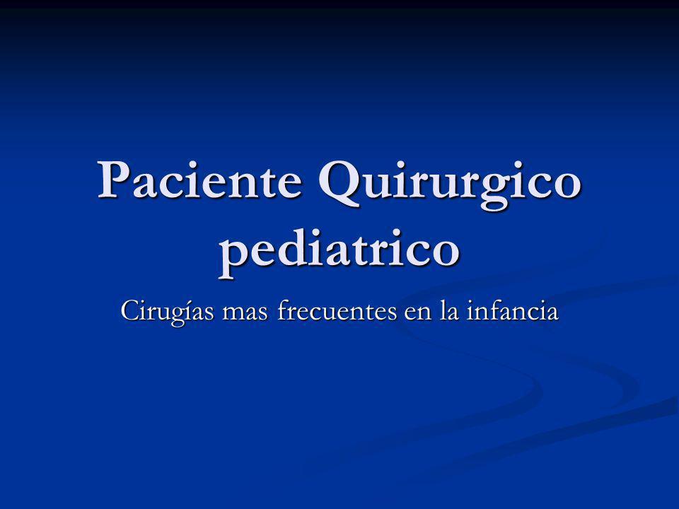 Paciente Quirurgico pediatrico Cirugías mas frecuentes en la infancia