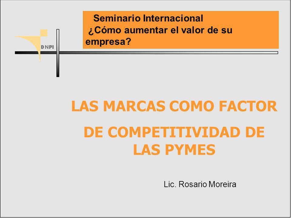 LAS MARCAS COMO FACTOR DE COMPETITIVIDAD DE LAS PYMES Lic.
