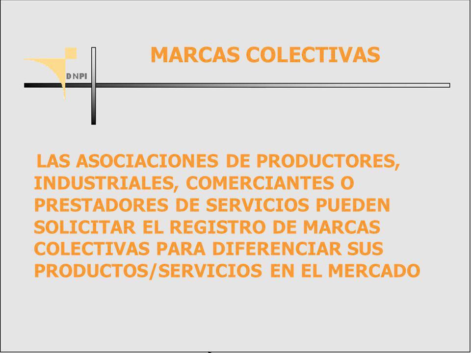 LAS ASOCIACIONES DE PRODUCTORES, INDUSTRIALES, COMERCIANTES O PRESTADORES DE SERVICIOS PUEDEN SOLICITAR EL REGISTRO DE MARCAS COLECTIVAS PARA DIFERENCIAR SUS PRODUCTOS/SERVICIOS EN EL MERCADO MARCAS COLECTIVAS