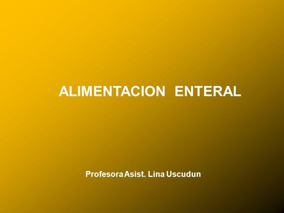 24/03/12 ALIMENTACION ENTERAL Profesora Asist. Lina Uscudun